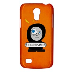 Orange Funny Too Much Coffee Samsung Galaxy S4 Mini (gt I9190) Hardshell Case