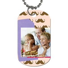 Fathers Day By Dad   Dog Tag (two Sides)   52kckvth736r   Www Artscow Com Front