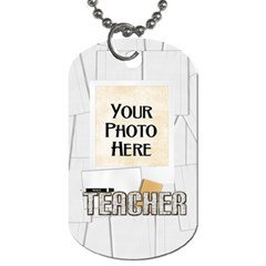 Teacher 2 Sided Dog Tag 2 By Lisa Minor   Dog Tag (two Sides)   Hpyleed1cubd   Www Artscow Com Front