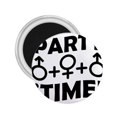 Party Time Threesome Sex Concept Typographic Design 2.25  Button Magnet by dflcprints