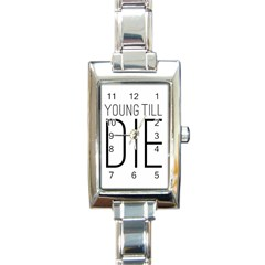Young Till Die Typographic Statement Design Rectangular Italian Charm Watch by dflcprints