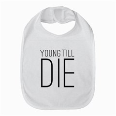 Young Till Die Typographic Statement Design Bib by dflcprints