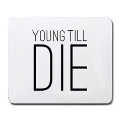Young Till Die Typographic Statement Design Large Mouse Pad (rectangle)