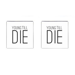 Young Till Die Typographic Statement Design Cufflinks (square) by dflcprints