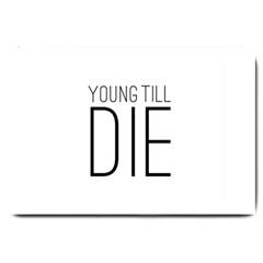 Young Till Die Typographic Statement Design Large Door Mat by dflcprints