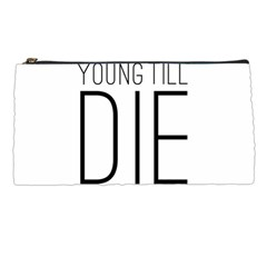 Young Till Die Typographic Statement Design Pencil Case by dflcprints