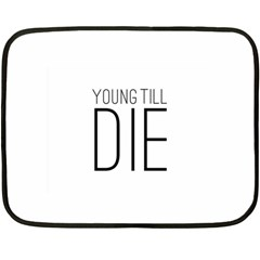 Young Till Die Typographic Statement Design Mini Fleece Blanket (two Sided) by dflcprints