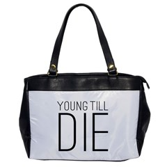 Young Till Die Typographic Statement Design Oversize Office Handbag (one Side) by dflcprints