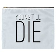 Young Till Die Typographic Statement Design Cosmetic Bag (XXXL) by dflcprints