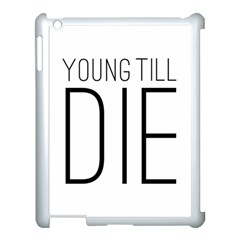 Young Till Die Typographic Statement Design Apple Ipad 3/4 Case (white) by dflcprints