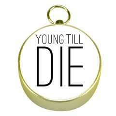 Young Till Die Typographic Statement Design Gold Compass