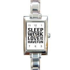 Sleep Work Love And Have Fun Typographic Design 01 Rectangular Italian Charm Watch by dflcprints