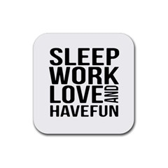 Sleep Work Love And Have Fun Typographic Design 01 Drink Coaster (square) by dflcprints