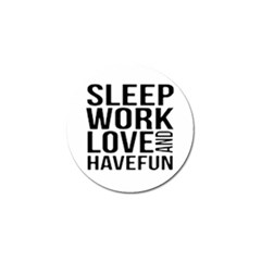 Sleep Work Love And Have Fun Typographic Design 01 Golf Ball Marker by dflcprints