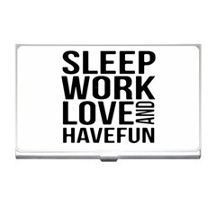 Sleep Work Love And Have Fun Typographic Design 01 Business Card Holder by dflcprints