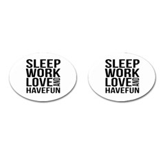 Sleep Work Love And Have Fun Typographic Design 01 Cufflinks (oval) by dflcprints