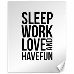 Sleep Work Love And Have Fun Typographic Design 01 Canvas 11  X 14  (unframed) by dflcprints