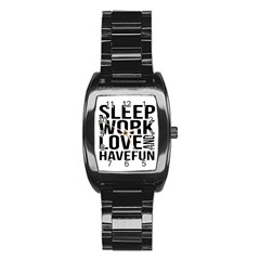 Sleep Work Love And Have Fun Typographic Design 01 Stainless Steel Barrel Watch by dflcprints