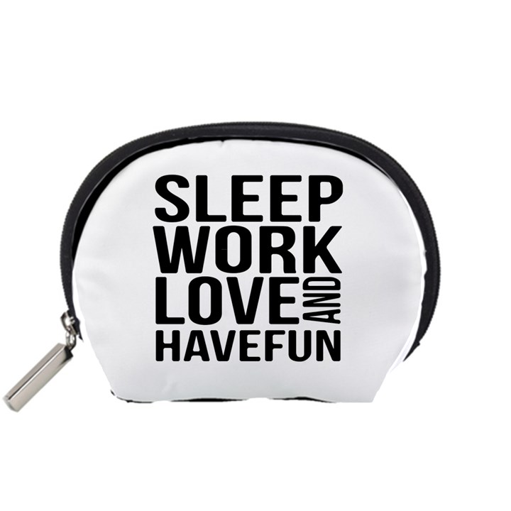 Sleep Work Love And Have Fun Typographic Design 01 Accessory Pouch (Small)