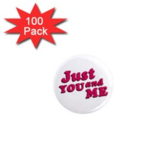 Just You And Me Typographic Statement Design 1  Mini Button Magnet (100 Pack) by dflcprints
