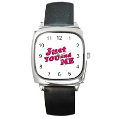 Just You And Me Typographic Statement Design Square Leather Watch by dflcprints