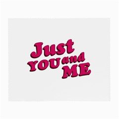 Just You And Me Typographic Statement Design Glasses Cloth (small, Two Sided) by dflcprints
