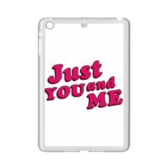 Just You And Me Typographic Statement Design Apple Ipad Mini 2 Case (white) by dflcprints