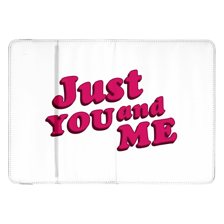 Just You and Me Typographic Statement Design Samsung Galaxy Tab 8.9  P7300 Flip Case