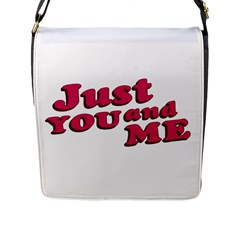 Just You And Me Typographic Statement Design Flap Closure Messenger Bag (large) by dflcprints
