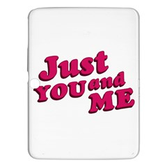 Just You And Me Typographic Statement Design Samsung Galaxy Tab 3 (10 1 ) P5200 Hardshell Case  by dflcprints