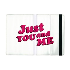 Just You And Me Typographic Statement Design Apple Ipad Mini 2 Flip Case by dflcprints