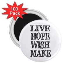 Live Hope Wish Make 2 25  Button Magnet (100 Pack) by AlfredFoxArt
