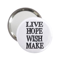 Live Hope Wish Make Handbag Mirror (2 25 ) by AlfredFoxArt