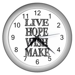 Live Hope Wish Make Wall Clock (silver) by AlfredFoxArt