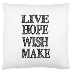 Live Hope Wish Make Large Cushion Case (two Sided)  by AlfredFoxArt