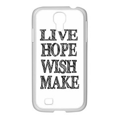 Live Hope Wish Make Samsung Galaxy S4 I9500/ I9505 Case (white) by AlfredFoxArt