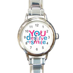 You Deserve My Smile Typographic Design Love Quote Round Italian Charm Watch by dflcprints