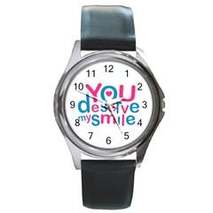 You Deserve My Smile Typographic Design Love Quote Round Leather Watch (silver Rim) by dflcprints