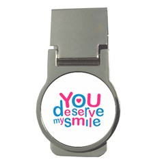 You Deserve My Smile Typographic Design Love Quote Money Clip (round) by dflcprints