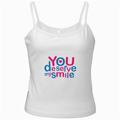 You Deserve My Smile Typographic Design Love Quote White Spaghetti Top by dflcprints