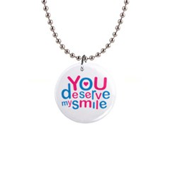 You Deserve My Smile Typographic Design Love Quote Button Necklace by dflcprints