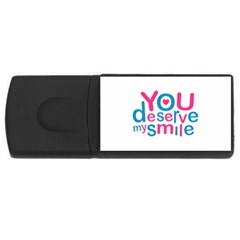 You Deserve My Smile Typographic Design Love Quote 4gb Usb Flash Drive (rectangle) by dflcprints