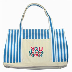 You Deserve My Smile Typographic Design Love Quote Blue Striped Tote Bag by dflcprints