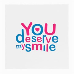 You Deserve My Smile Typographic Design Love Quote Glasses Cloth (medium, Two Sided) by dflcprints