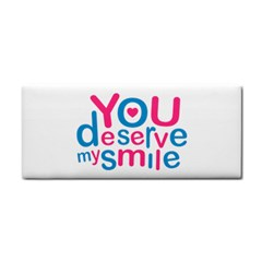 You Deserve My Smile Typographic Design Love Quote Hand Towel by dflcprints