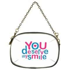 You Deserve My Smile Typographic Design Love Quote Chain Purse (one Side) by dflcprints