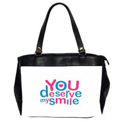 You Deserve My Smile Typographic Design Love Quote Oversize Office Handbag (two Sides) by dflcprints