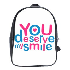 You Deserve My Smile Typographic Design Love Quote School Bag (xl) by dflcprints