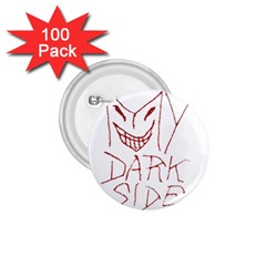 My Dark Side Typographic Design 1 75  Button (100 Pack) by dflcprints