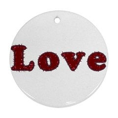 Love Typography Text Word Round Ornament by dflcprints